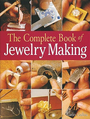 The Complete Book of Jewelry Making By Codina, Carles